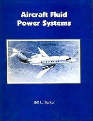 Aircraft Fluid Power Systems by Bill L. Tucker