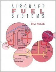 Aircraft Fuel Systems by Bill Neese