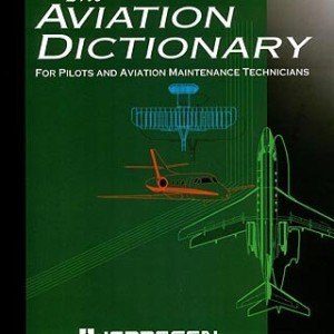 Aviation Dictionary for Pilots & Aviation Maintenance Technicians