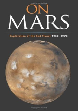On Mars: Exploration of the Red Planet, 1958-1978