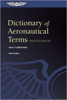 Dictionary of Aeronautical Terms by Dale Crane.