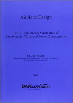 Airplane Design Part-VI by Dr. Jan Roskam.