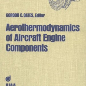 Aerothermodynamics of Aircraft Engine Components