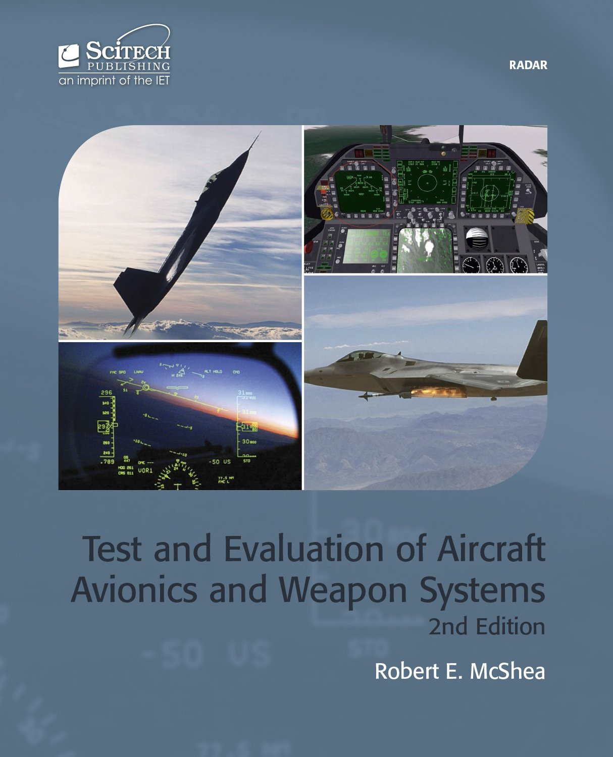 Test & Evaluation of Aircraft Avionics & Weapon Systems