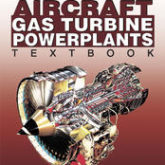 Aircraft Gas Turbine Powerplants Textbook