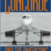Concorde & the Americans: International Politics of the Supersonic Transport