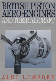 British Piston Aero Engines & Their Aircraft