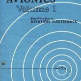Avionics Vol 1: Every Pilot's Guide to Aviation Electronics
