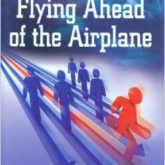 Flying Ahead of the Airplane
